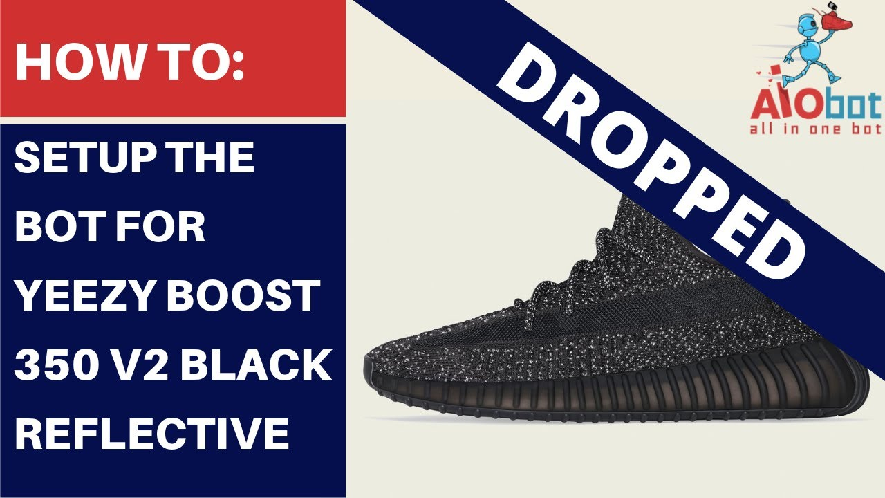 AIO Bot V2 Adidas - How to setup the bot for yeezy boost 350 V2 Black  reflective!