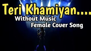 Teri Khamiyan Latest Female Cover Song Latest Hindi Songs Latest Punjabi Songs Teri Khamiyan