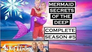 Mermaid Secrets of The Deep ~ COMPLETE SEASON 5 with BONUS FOOTAGE edited in imovie | Theekholms