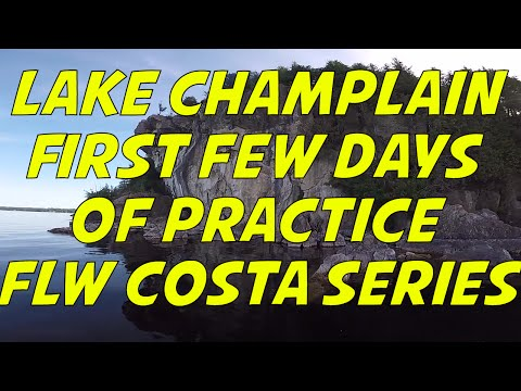 Lake Champlain FLW Costa Bass Tournament Fishing - Early in the Practice Week!