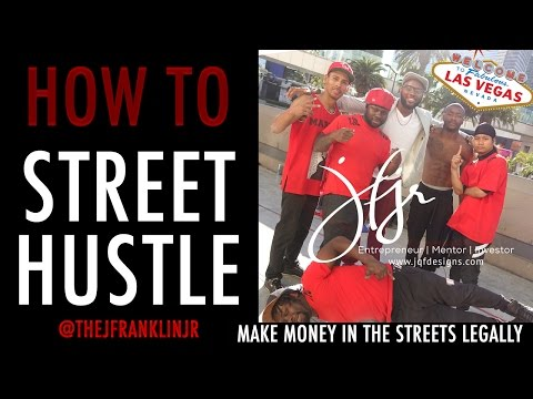 HOW TO MAKE MONEY STREET HUSTLING (Vegas Style)