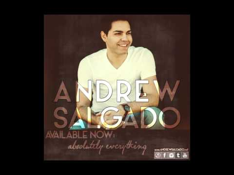 "Andrew Salgado - Love Will Always Find A Way (Track 5) ""Absolutely Everything"""
