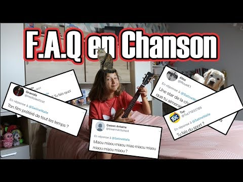 FAQ en Chanson ! // Satine Walle