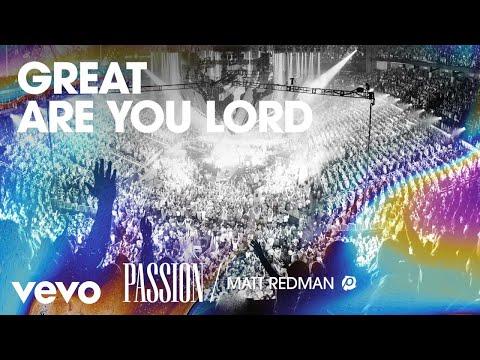 Great Are You Lord - Passion, Matt Redman Sheet Music | PraiseCharts