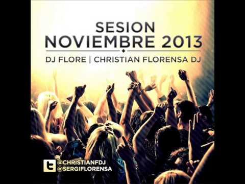 4  DJ FLORE & CHRISTIAN FLORENSA DJ SESION NOVIEMBRE 2013
