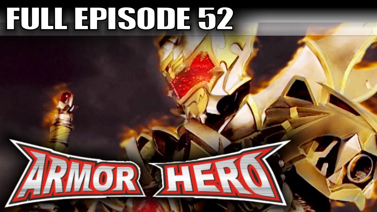 Armor Hero 52 – Official Full Episode (English Dubbing & Subtitle)