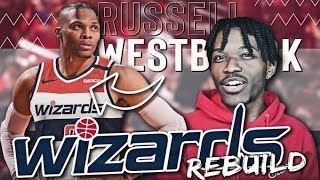 RUSSELL WESTBROOK WASHINGTON WIZARDS REBUILD IN NBA 2K21 NEXT GEN
