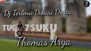 Dj Terlena Dibuai Dusta - full bass remix (Thomas Arya)