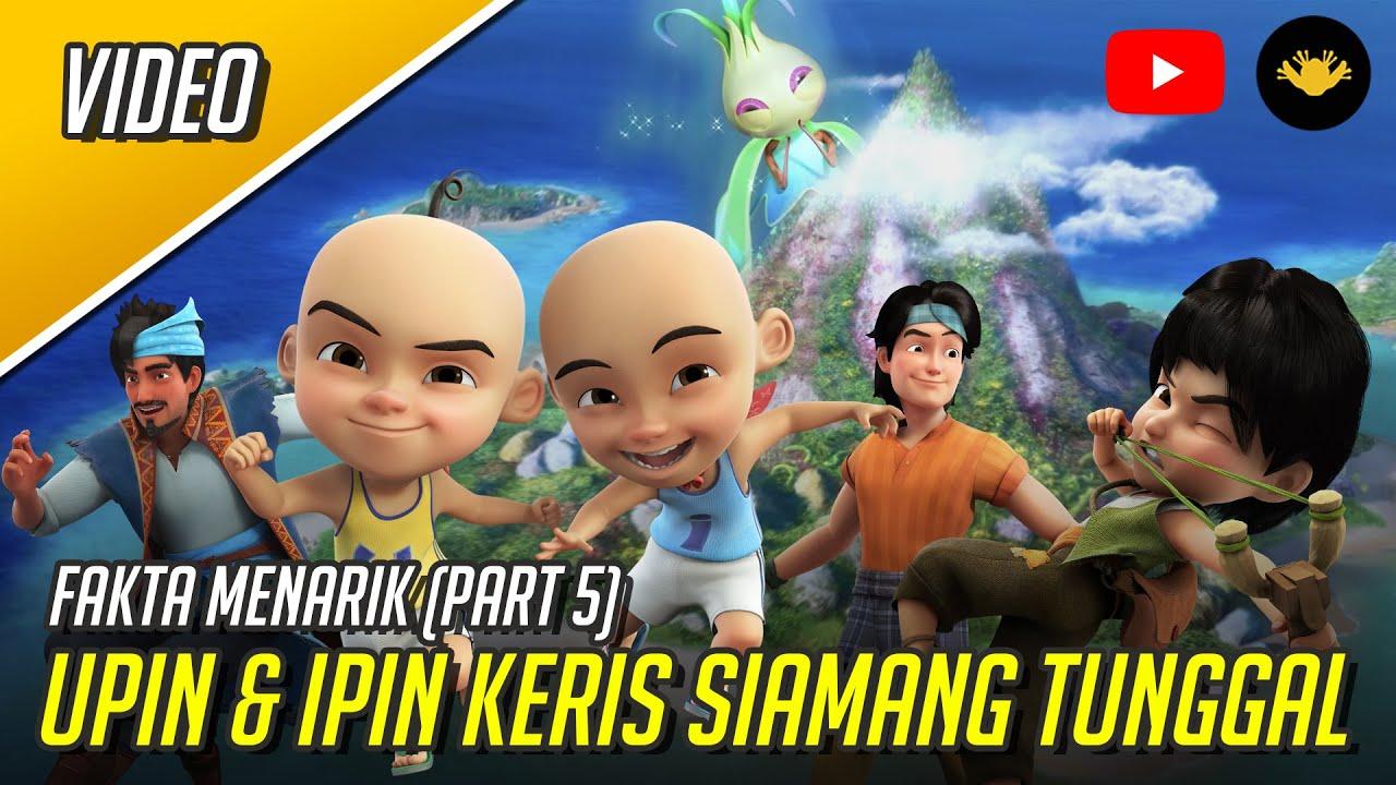 Upin & Ipin Keris Siamang Tunggal - Fakta Menarik (Part 5)