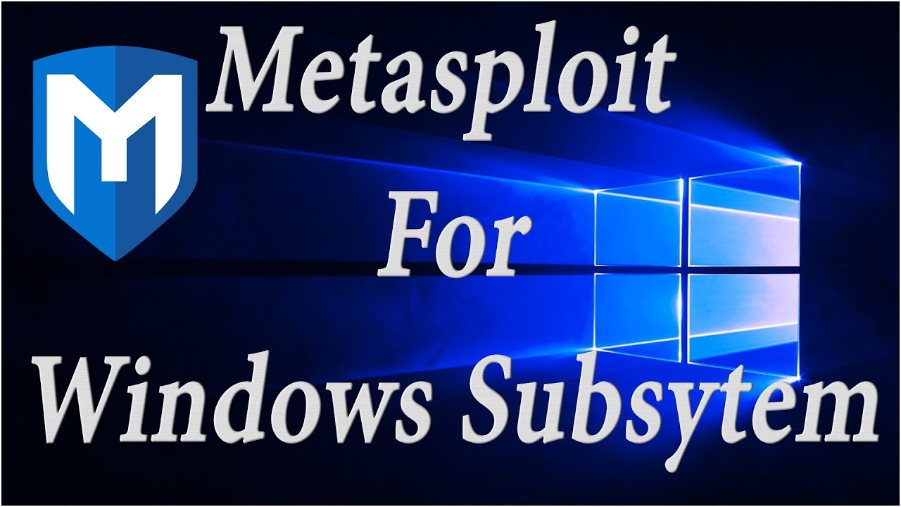How To Install Metasploit For Windows 10 - Windows Subsystem For Linux