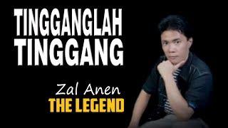 TINGGANGLAH TINGGANG - Zal Anen  |  Lagu Kerinci Jambi
