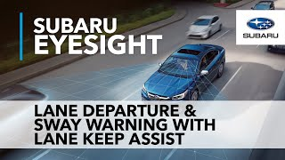 Lane Departure u0026 Sway Warning | Subaru EyeSight Driver Assist Technology