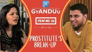 PDT GyANDUu | Film no.6 - Prostitute