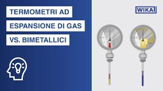 Termometri bimetallici vs. ad espansione di gas  Qual è la differenza?