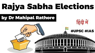 Rajya Sabha Election - Voting system, Formula to elect Rajya Sabha members, Tenure of members #UPSC