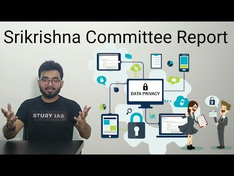 Srikrishna Committee Report 2018 detail Analysis | Data Protection Bill & Authority details