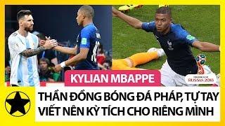 Kylian Mbappe – Thần Đồng Bóng Đá Pháp, Tự Tay Viết Nên Kỳ Tích Cho Riêng Mình
