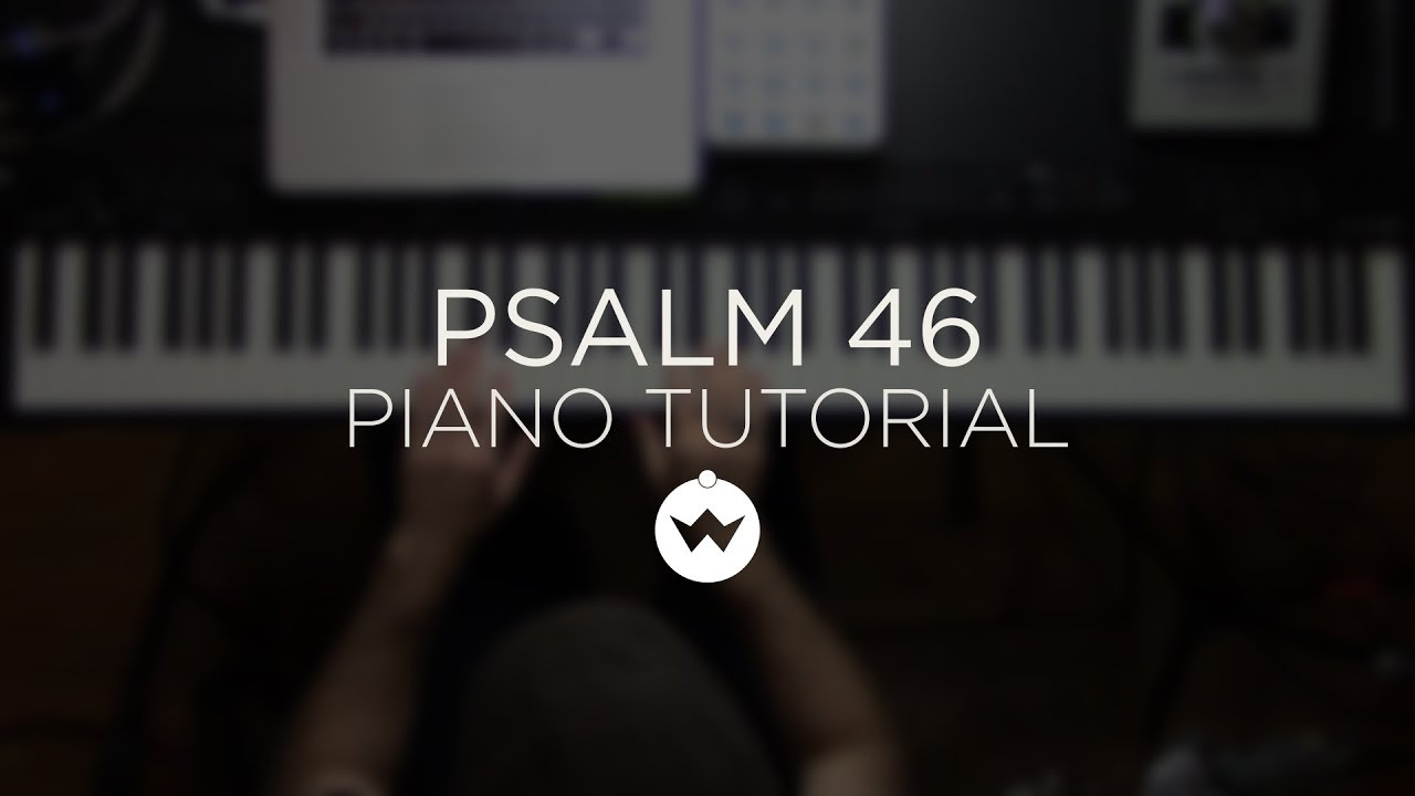 Psalm 46 Lord Of Hosts Shane And Shane Piano Tutorial The