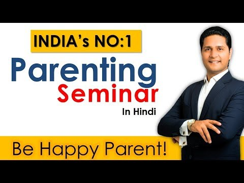 India's No:1 Parenting Video Seminar in Hindi Tips by Parikshit Jobanputra - Motivational Speaker