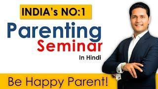 India's No:1 Parenting Video Seminar in Hindi Tips Parikshit Jobanputra Parenting Expert In INDIA