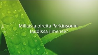 Parkinson video 2_2014,Millaisia oireita Parkinsonin taudissa ilmenee?