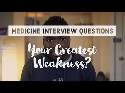 "Medicine Interview Questions - How to answer ""What's your biggest weakness?"""