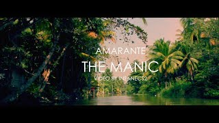Amarante - The Manic - Official Video