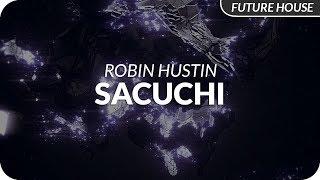 Robin Hustin - Sacuchi