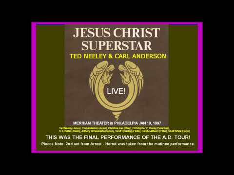 JESUS CHRIST SUPERSTAR A.D. TOUR FINALE LIVE! TED NEELEY & CARL ANDERSON