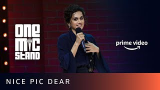 Nice Pic Dear - Taapsee Pannu & Angad Singh Ranyal | One Mic Stand | Amazon Prime Video