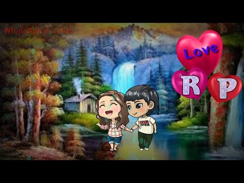 😍😍Letter R P Love status😘😘||tere Naam// WhatsApp #status