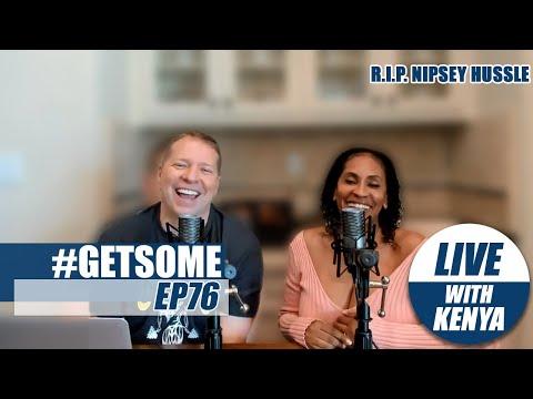 Gary Owen & Kenya React To Nipsey Hussle Tragedy  GETSOME PODCAST EP76