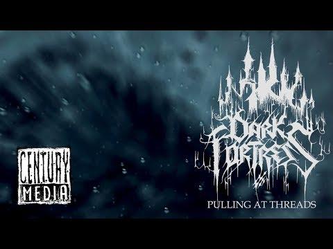 DARK FORTRESS - Pulling At Threads (Album Track)