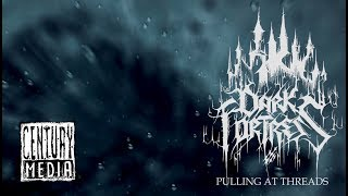 DARK FORTRESS - Pulling At Threads (Album Track)