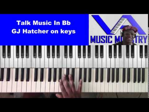 Talk Music in Bb (GJ Hatcher on keys)