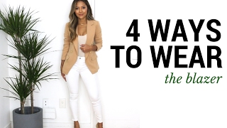 4 ways to wear the blazer how to style the blazer outfit ideas lookbook