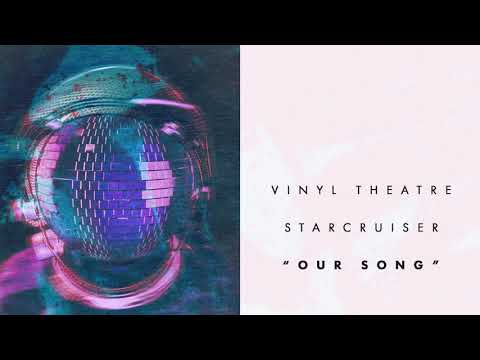 Vinyl Theatre: Our Song (Audio)