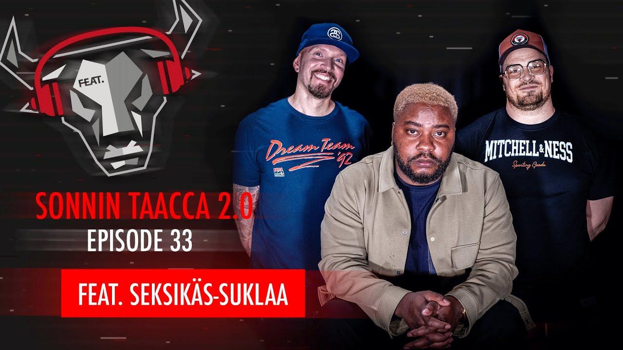SONNIN TAACCA 2.0 #33 FEAT. SEKSIKÄS-SUKLAA / FEAT.FI