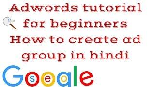 Hintçe reklam grubu oluşturma Yeni başlayanlar için Adwords eğitimi