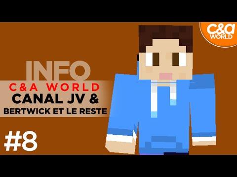 INFO 8 - C&A World : Canal JV Bertwick et le reste