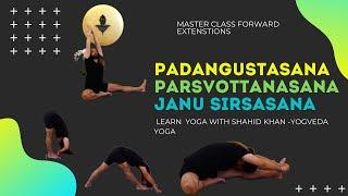YOGA MASTER CLASS. PADANGUSTASANA, PARSVOTTANASANA, JANU SIRSASANA. Learn Yoga with Shahid Khan