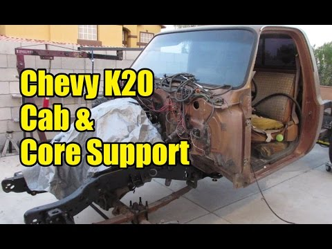 Chevy K20 - Cab & Core Support and a few other things