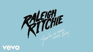Raleigh Ritchie - You're a Man Now, Boy (Audio)
