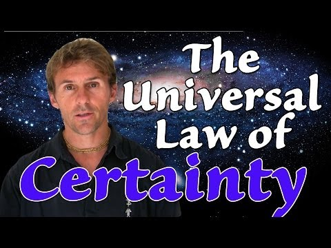 The Universal Law of Certainty - In 60 Seconds!