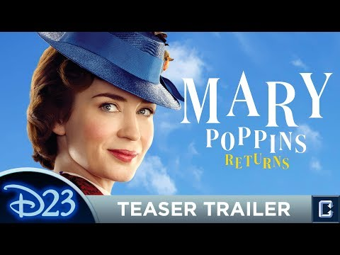 Mary Poppins Returns D23 Trailer Review