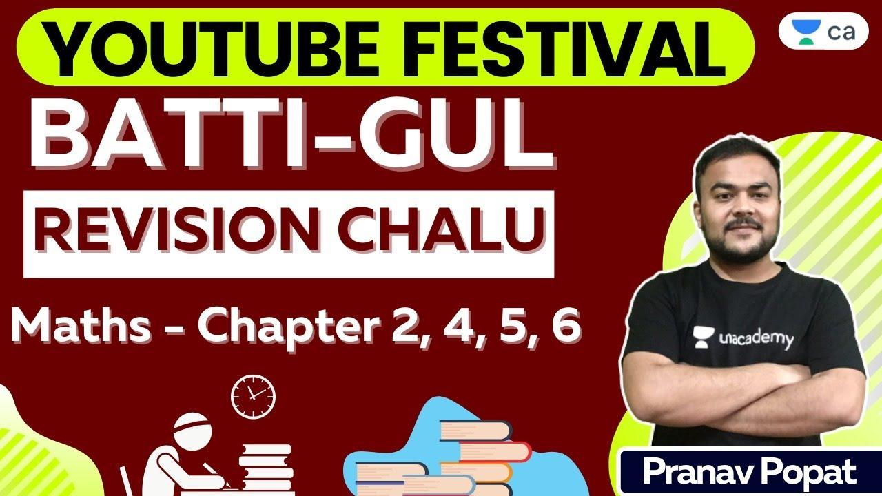 BATTI GUL - Revision Chalu   Maths - Chapter 2, 4, 5, 6   CA Foundation   Pranav Popat