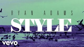 Ryan Adams - Style (from