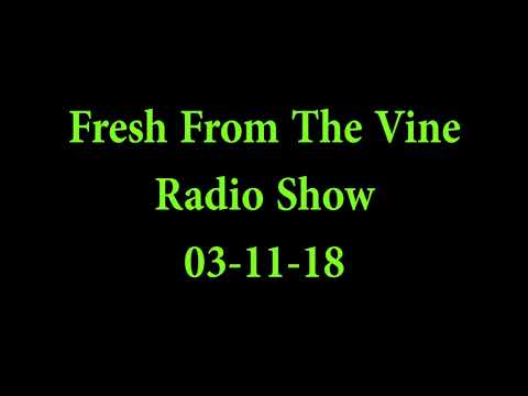 Fresh From The Vine WDRBmedia Radio Show 03-11-18