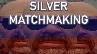 HOW TO SILVER MATCHMAKING