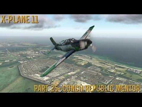 [X-Plane 11] Part 25- Conch Republic Mentor (11.20vr3 Beta Preview)
